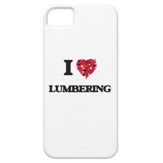 I Love Lumbering iPhone 5 Cases