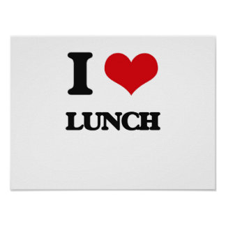 I Love Lunch Posters