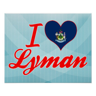 I Love Lyman, Maine Print
