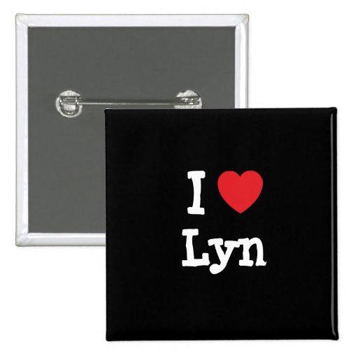 I love Lyn heart T-Shirt Pin