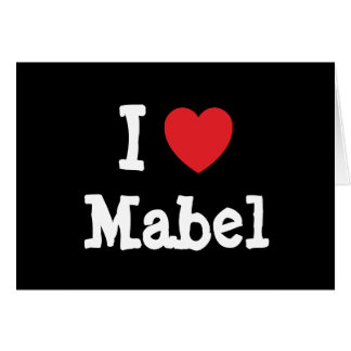 I love Mabel heart T-Shirt Greeting Cards