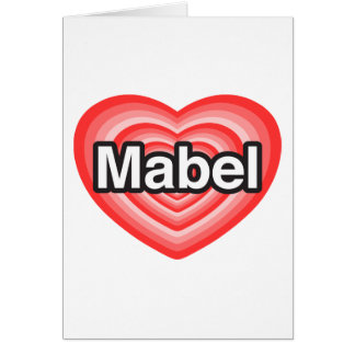 I love Mabel. I love you Mabel. Heart Greeting Cards