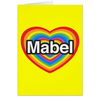 I love Mabel. I love you Mabel. Heart Greeting Card