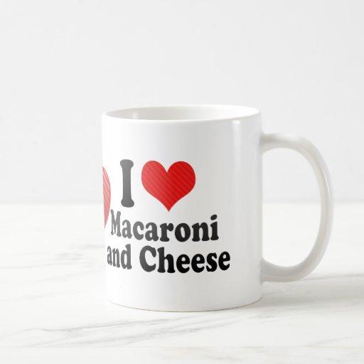 I Love Macaroni+and Cheese Coffee Mug