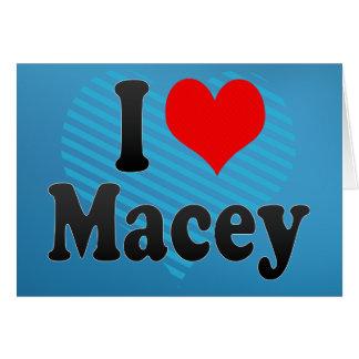 I love Macey Greeting Card