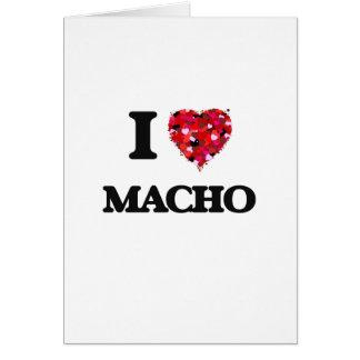 I Love Macho Greeting Card