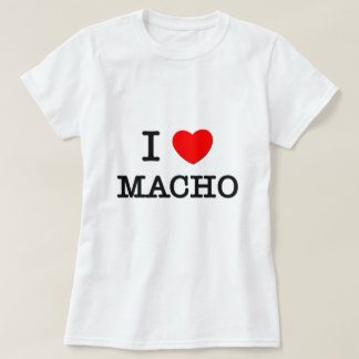 I Love Macho T-Shirt