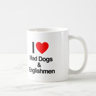 i love mad dogs and englishmen coffee mug