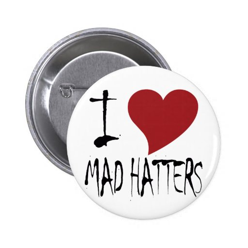 I Love Mad Hatters Pinback Button