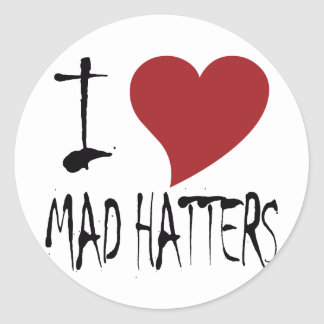 I Love Mad Hatters Round Sticker