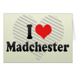 I Love Madchester Greeting Card