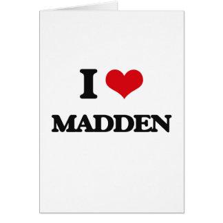 I Love Madden Greeting Card