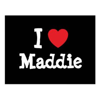 I love Maddie heart T-Shirt Post Card
