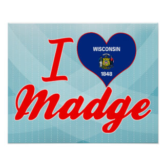 I Love Madge, Wisconsin Poster