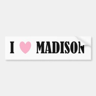 I LOVE MADISON BUMPER STICKER