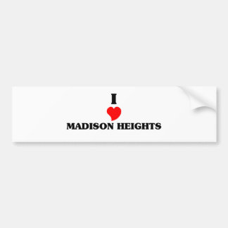 I love Madison Heights Car Bumper Sticker