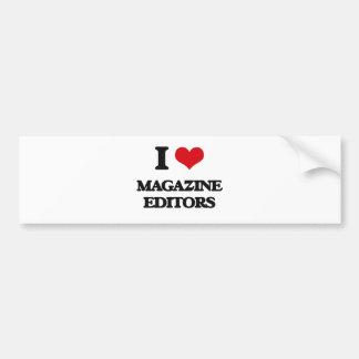 I love Magazine Editors Car Bumper Sticker