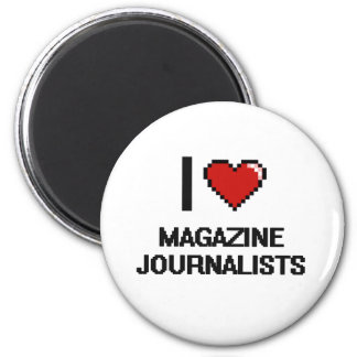 I love Magazine Journalists 2 Inch Round Magnet