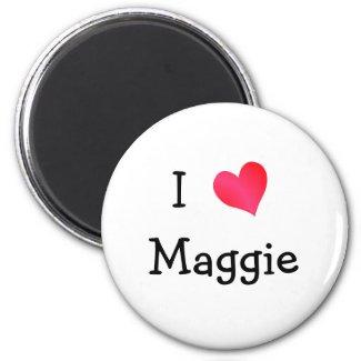 I Love Maggie magnet