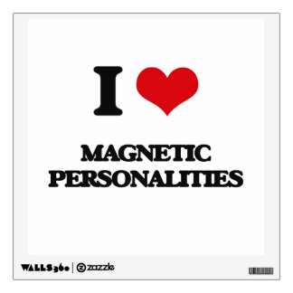 I Love Magnetic Personalities Wall Graphic