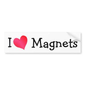 I Love Magnets Bumper Sticker