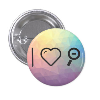 I Love Magnifying Glass 1 Inch Round Button