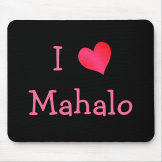 I Love Mahalo Mouse Pad
