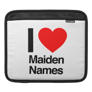 i love maiden names sleeve for iPads