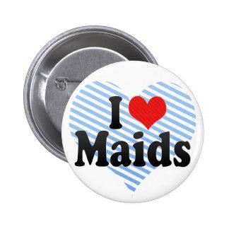 I Love Maids 2 Inch Round Button