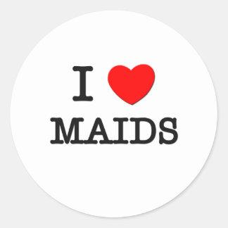 I Love Maids Round Stickers