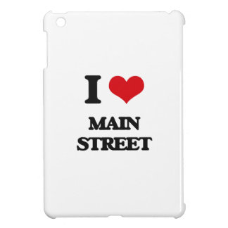 I Love Main Street Cover For The iPad Mini
