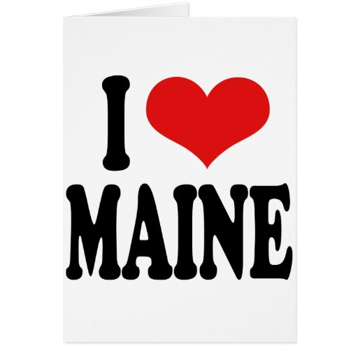 I Love Maine Card