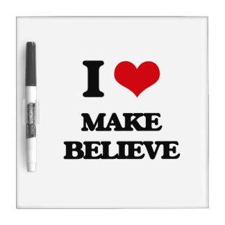I Love Make Believe Dry Erase Boards