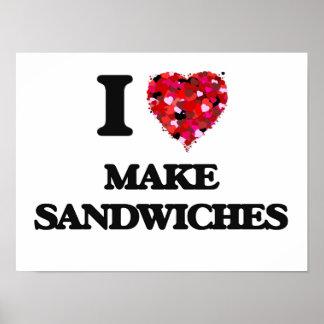 I love Make Sandwiches Poster