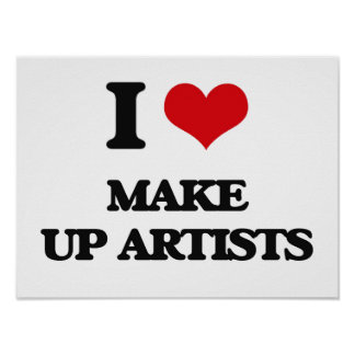 I love Make Up Artists Posters