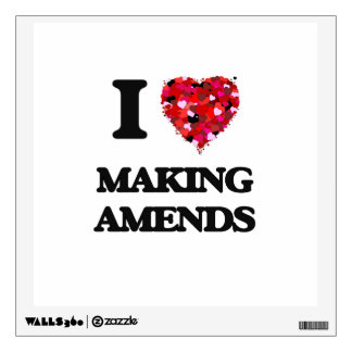 I Love Making Amends Room Sticker