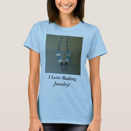 I Love Making Jewelry! shirt