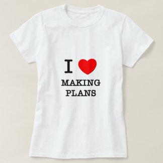 I Love Making Plans T-Shirt