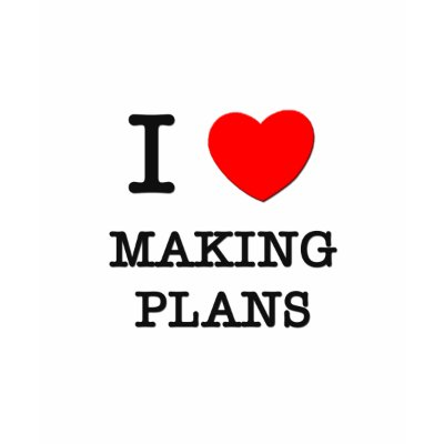 external image i_love_making_plans_tshirt-p235049214326485114zvh0r_400.jpg