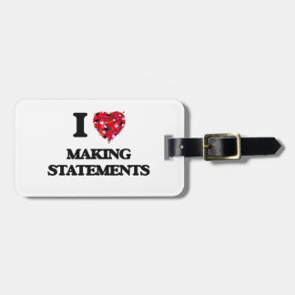 I love Making Statements Luggage Tags