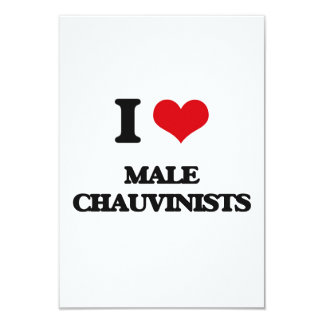 I Love Male Chauvinists 3.5x5 Paper Invitation Card