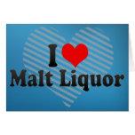 I Love Malt Liquor Card