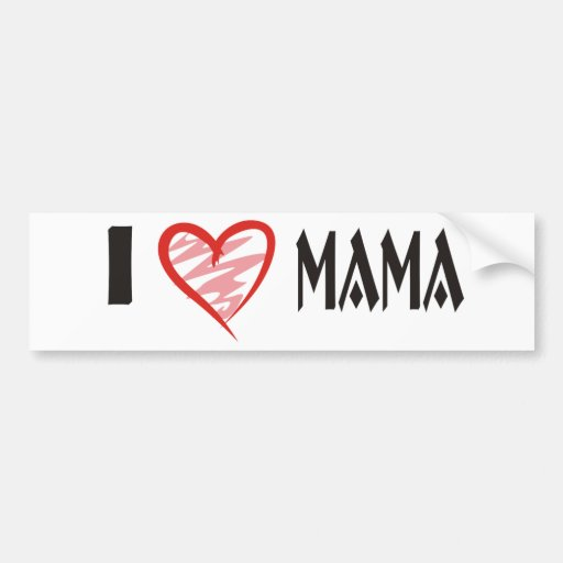 I Love Mama Shirt Car Bumper Sticker