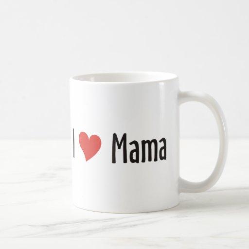 I Love Mama Shirt Coffee Mugs