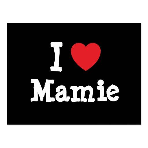 I love Mamie heart T-Shirt Postcard