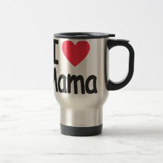 I love mamma, mom, mother travel mug