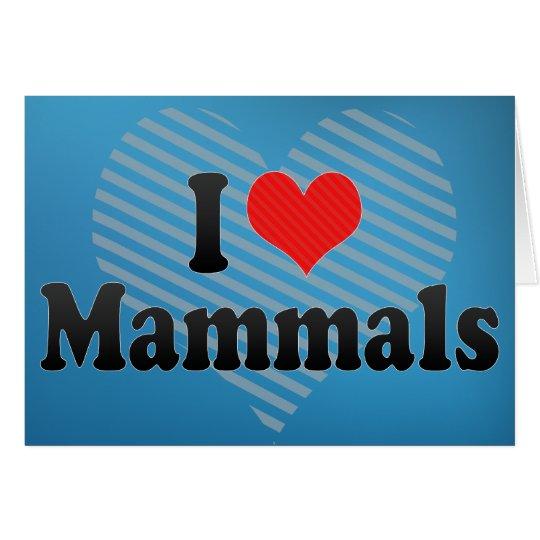 I Love Mammals Card
