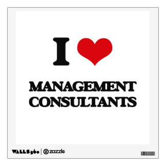 I love Management Consultants Wall Graphic