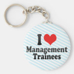 I Love Management Trainees Keychains