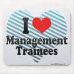 I Love Management Trainees Mouse Pads